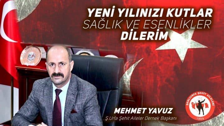 Şanlıurfa Şehit Aileler Dernek Başkanı Mehmet Yavuz Yılbaşı mesajı Urfa Haber